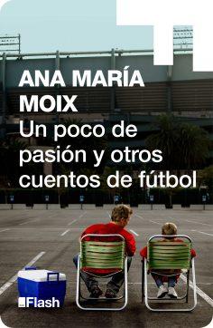 Un poco de pasión y otros cuentos de fútbol.