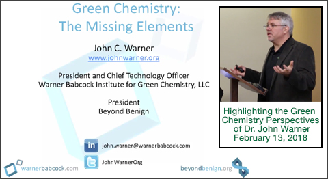 Highlighting the Green Chemistry perspectives of Dr. John Warner as presented to a Michigan State University audience on February 13, 2018
