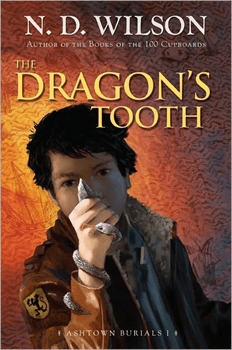 The Dragon's Tooth: Ashtown Burials #1 by N.D. Wilson