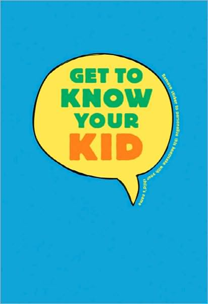 Get To Know Your Kid by Shana Connell Noyes