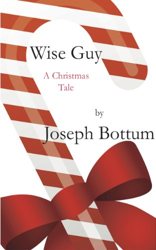 Quick Take: Wise Guy: A Christmas Tale by Joseph Bottum