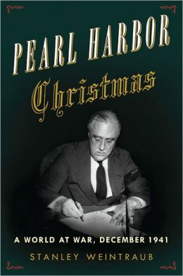 Pearl Harbor Christmas: A World at War by Stanley Weintraub