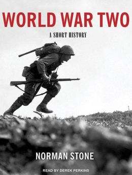 World War II: A Short History by Norman Stone