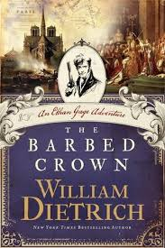 The Barbed Crown by William Dietrich