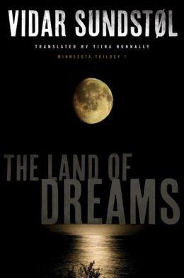 The Land of Dreams by Vidar Sundstol