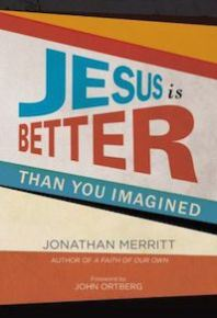 jesus-is-better-than-you-imagined