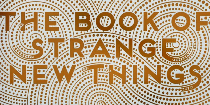 Review: The Book of Strange New Things by Michel Faber