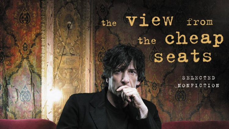 The View from the Cheap Seats by Neil Gaiman – Part I