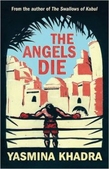 The Angels Die by Yasmina Khadra