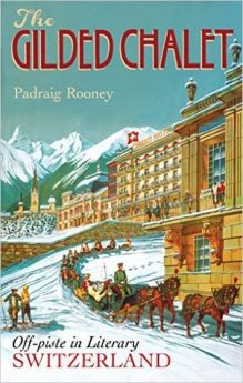 The Gilded Chalet by Padraig Rooney