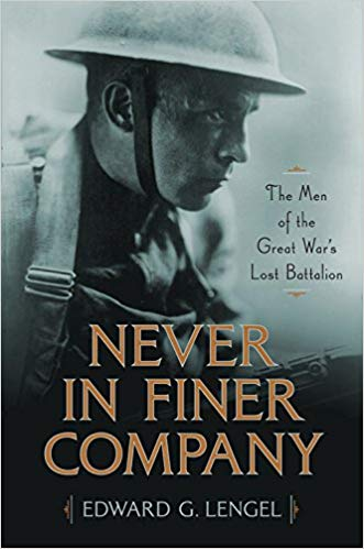 Never in Finer Company: The Men of the Great War's Lost Battalion by Edward G. Lengel
