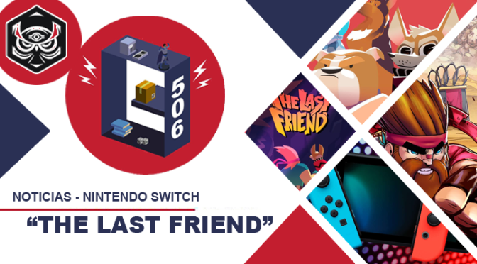 (C506) The Last Friend llegará a Nintendo Switch en el 2019