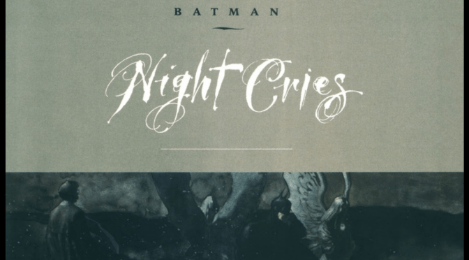 "(C506) Recomendación de la semana: ""Batman: Night Cries"""
