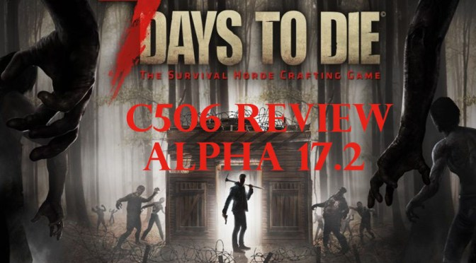 7 DAYS TO DIE GAME REVIEW of ALPHA 17.2