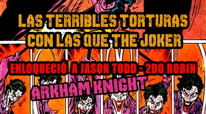(Video) Las terribles torturas con las que Joker Enloqueció a Jason Todd – 2do Robin