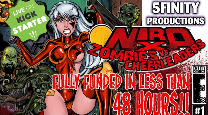 Bill Maus & 5FINITY productions nos presentan Nira-X Zombies vs Cheerleaders #1