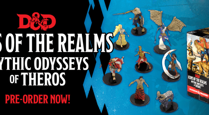 NEW! D&D ICONS OF THE REALMS: MYTHIC ODYSSEYS OF THEROS