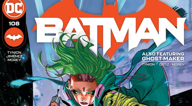 BATMAN #108 – MEET MIRACLE MOLLY, plus Legend of the Ghost-Maker Continues