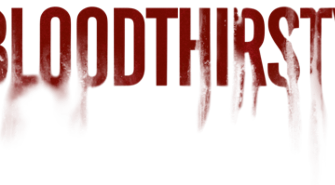 Official Trailer and Poster / Brainstorm Media's BLOODTHIRSTY