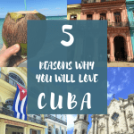 5 Reasons You Need to Put Cuba on Your Bucket List!