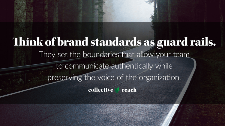 think of brand standards as guard rails
