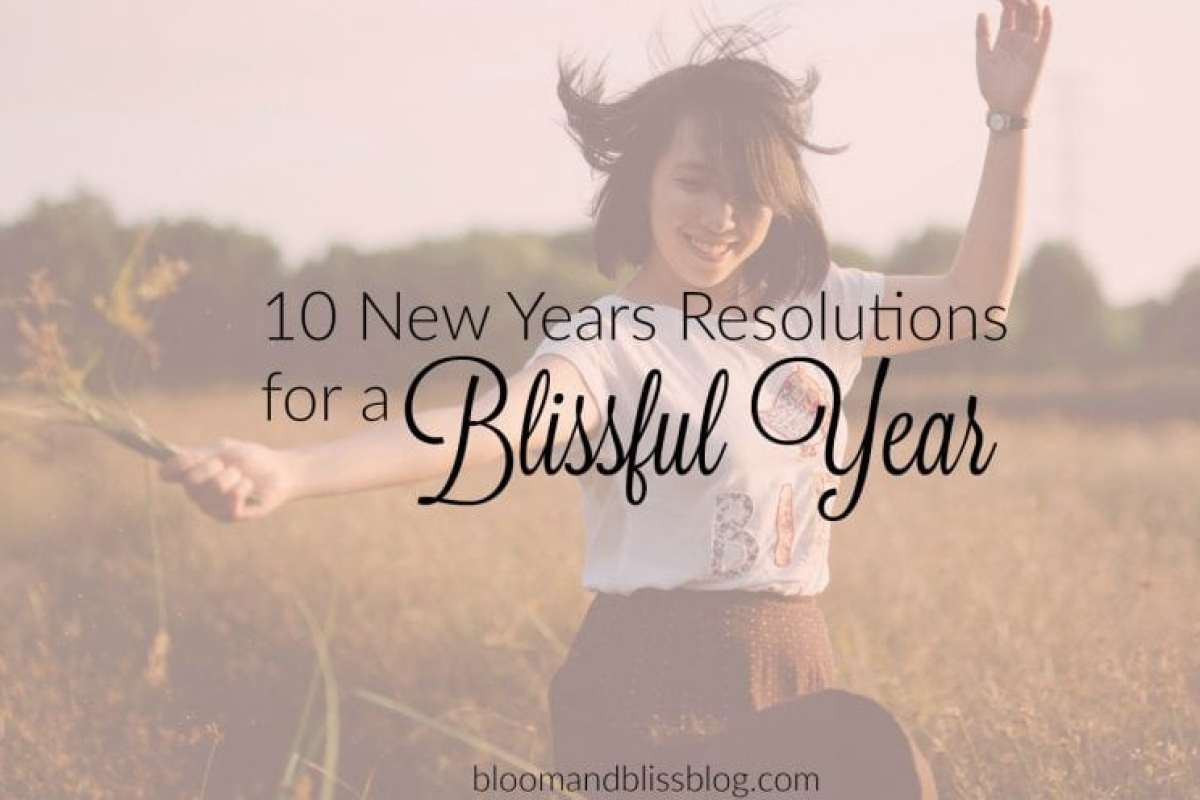 10 New Years Resolutions for a Blissful Year