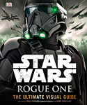 STAR WARS: Rogue One: The Ultimate Visual Guide – 2016
