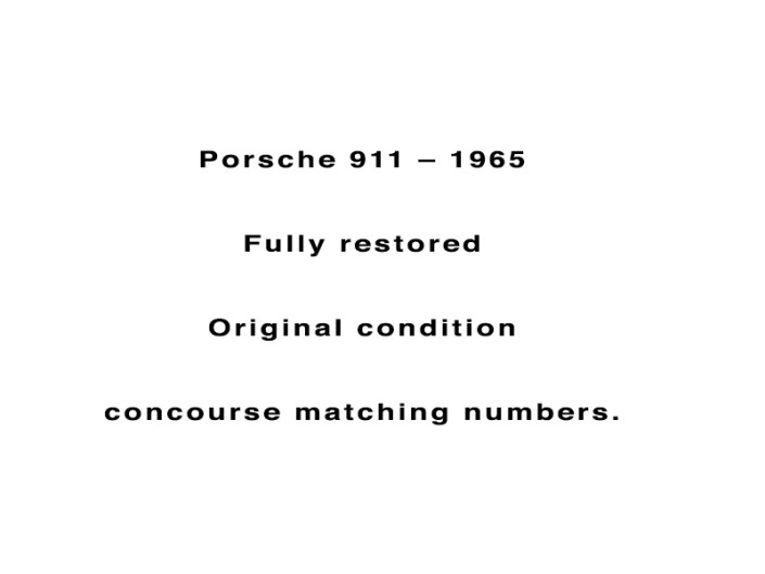 Porsche 911 – 1965 Fully restored Original condition concourse matching numbers.