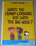 Who's the Funny Looking Kid with a Big Nose?