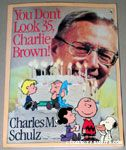 You Don't Look 35, Charlie Brown!