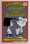 Kiss Her, You Blockhead!