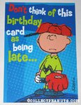 Charlie Brown Late Birthday Greeting Card