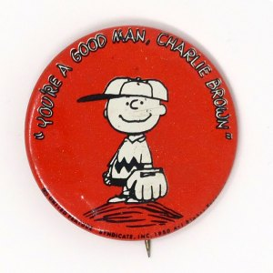 You're a Good Man, Charlie Brown Button