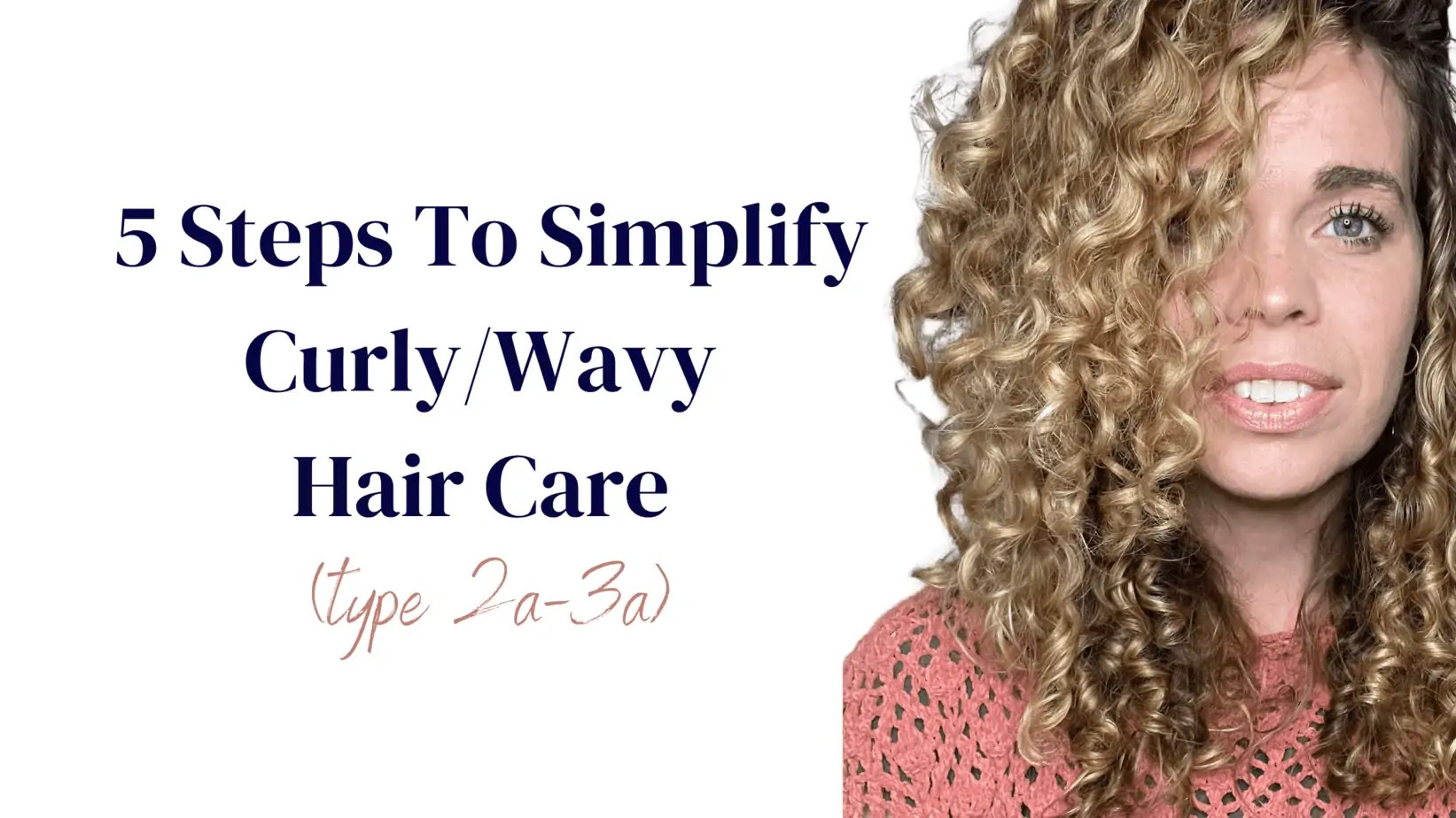 5 Steps To Simplify Curly/Wavy Hair Care