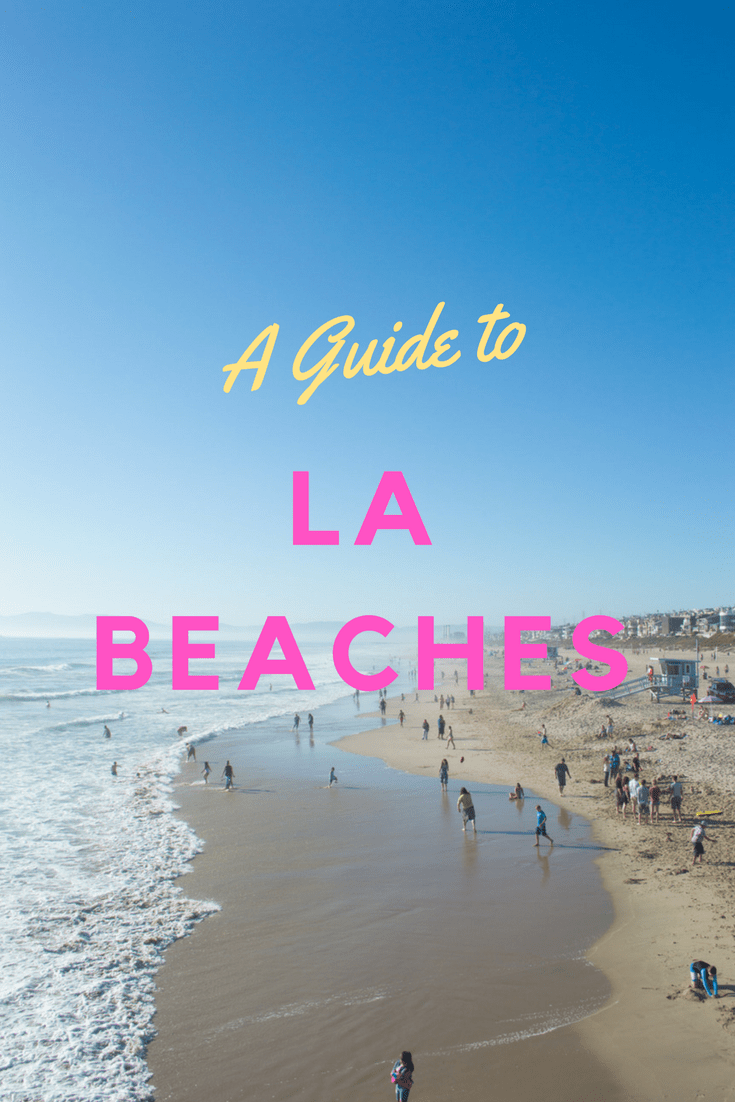 Los Angeles Beach Guide | ColleenWelsch.com