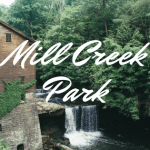 YOUNGSTOWN'S FINEST: MILL CREEK PARK