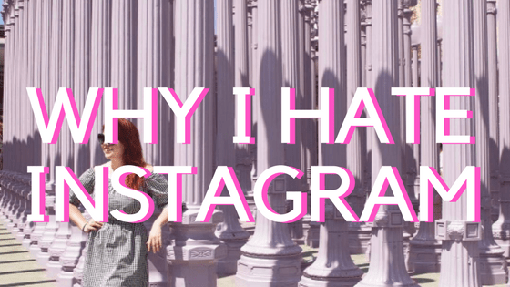 WHY I HATE INSTAGRAM | COLLEENWELSCH.COM