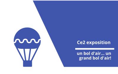 Exposition : un bol d'air… un grand bol d'air! (CE2)