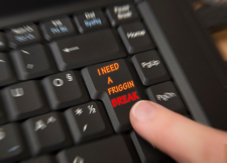 "Person about to hit key on keyboard that says ""I NEED A FRIGGIN BREAK"""