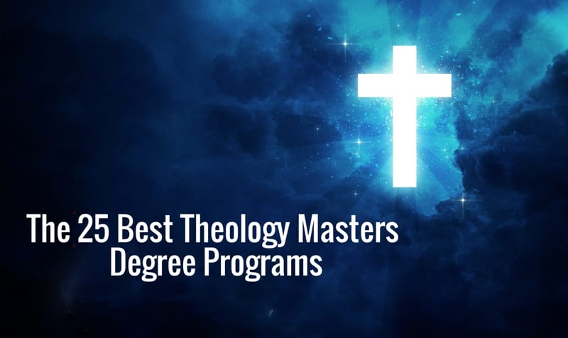 The 25 Best Online Master's Of Theology Degree Programs