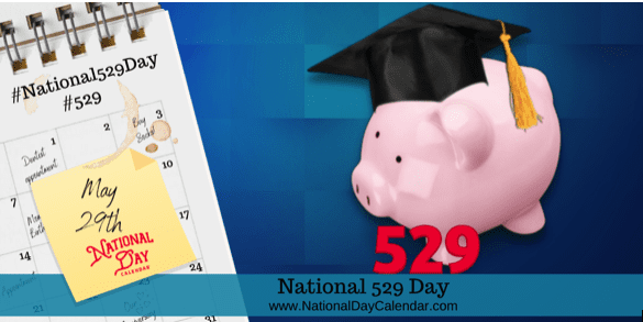 May 29 is Proclaimed National 529 Day, Led by College Savings Foundation