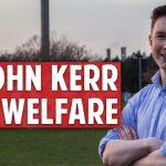 Welfare Officer – John Kerr 'The Mental Health Candidate'