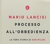 """""""PROCESSO ALL'OBBEDIENZA, LA VERA STORIA DI DON MILANI"""". IL LIBRO DI MARIO LANCISI ALLA SALA SPETTACOLO DI COLLESALVETTI"""