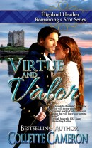 Virtue and Valor, Highland Heather Romancing a Scot Series, USA Today Bestselling Author Collette Cameron, Collette Cameron historical romances, Collette Cameron Regency romances, Collette Cameron romance novels, Collette Cameron Scottish historical romance books, Blue Rose Romance, Bestselling historical romance authors, historical romance novels, Regency romance novels, Highlander romance books, Scottish romance novels, romance novel covers, Bestselling romance novels, Bestselling Regency romances, Bestselling Scottish Romances, Bestselling Highlander romances, Victorian Romances, lords and ladies romance novels, Regency England Dukes romance books, aristocrats and royalty, happily ever after novels, love stories, wallflowers, rakes and rogues, award-winning books, Award-winning author, historical romance audio books, collettecameron.com, The Regency Rose Newsletter, Sweet-to-Spicy Timeless Romance, historical romance meme, romance meme, historical regency romance