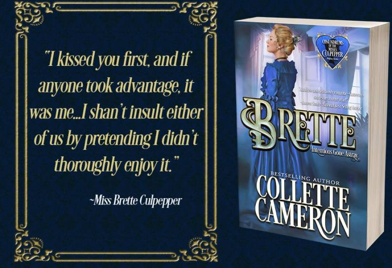 Brette: Intentions Gone Astray  99¢, Conundrums of the Misses Culpepper #3, USA Today Bestselling Author Collette Cameron, Historical Romance Covers, Regency Romance Covers, Historical romance novels, Regency Romances, Sister Series, ebook SaleCollette Cameron Historical Romances, Read Historical Romance books on-line, Read Regency romance books on-line, 99¢ Conundrums of the Misses Culpeppers!, Collette Cameron Regency Romances,99¢ Conundrums of the Misses Culpepper! Historical books to read on-line, Regency romances to read on-line