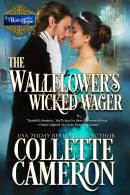 The Wallflower's Wicked Wager, USA Today Bestselling Author Collette Cameron, Collette Cameron historical romances, Collette Cameron Regency romances, Collette Cameron romance novels, Collette Cameron Scottish historical romance books, Blue Rose Romance, Bestselling historical romance authors, historical romance novels, Regency romance novels, Highlander romance books, Scottish romance novels, romance novel covers, Bestselling romance novels, Bestselling Regency romances, Bestselling Scottish Romances, Bestselling Highlander romances, Victorian Romances, lords and ladies romance novels, Regency England Dukes romance books, aristocrats and royalty, happily ever after novels, love stories, wallflowers, rakes and rogues, award-winning books, Award-winning author, historical romance audio books, collettecameron.com, The Regency Rose Newsletter, Sweet-to-Spicy Timeless Romance, historical romance meme, romance meme, historical regency romance