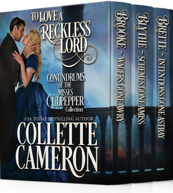 Collette Cameron historical romances, To Love a Reckless Lord, Best Regency romance books, Historical romance books to read online, Regency historical romance ebooks, best regency romance novels 2017, Regency England dukes historical romance Kindle, Regency England historical romance Novels,Conundrums of the Misses Culpepper Series, USA Today Bestselling Author Collette Cameron, Collette Cameron historical romances, Collette Cameron Regency romances, Collette Cameron romance novels, Collette Cameron Scottish historical romance books, Blue Rose Romance, Bestselling historical romance authors, historical romance novels, Regency romance novels, Highlander romance books, Scottish romance novels, romance novel covers, Bestselling romance novels, Bestselling Regency romances, Bestselling Scottish Romances, Bestselling Highlander romances, Victorian Romances, lords and ladies romance novels, Regency England Dukes romance books, aristocrats and royalty, happily ever after novels, love stories, wallflowers, rakes and rogues, award-winning books, Award-winning author, historical romance audio books, collettecameron.com, The Regency Rose Newsletter, Sweet-to-Spicy Timeless Romance, historical romance meme, romance meme, historical regency romance, historical romance audio books, Regency Romance Audio books, Scottish Romance Audio books