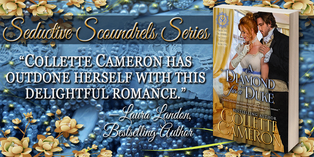 Sedcuctive Scoundrel Series, USA Today Bestselling Author Collette Cameron, Collette Cameron historical romances, Collette Cameron Regency romances, Collette Cameron romance novels, Collette Cameron Scottish historical romance books, Blue Rose Romance, Bestselling historical romance authors, historical romance novels, Regency romance novels, Highlander romance books, Scottish romance novels, romance novel covers, Bestselling romance novels, Bestselling Regency romances, Bestselling Scottish Romances, Bestselling Highlander romances, Victorian Romances, lords and ladies romance novels, Regency England Dukes romance books, aristocrats and royalty, happily ever after novels, love stories, wallflowers, rakes and rogues, award-winning books, Award-winning author, historical romance audio books, collettecameron.com, The Regency Rose Newsletter, Sweet-to-Spicy Timeless Romance, historical romance meme, romance meme, historical regency romance