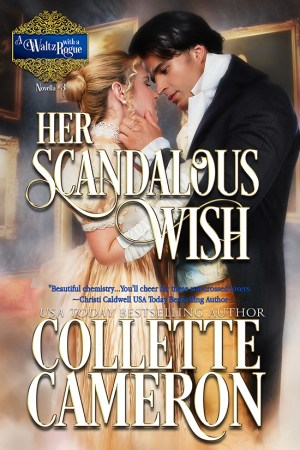 Collette Cameron historical romances, Her Scandalous Wish, Best Regency romance books, Historical romance books to read online, Regency historical romance ebooks, best regency romance novels 2017, Regency England dukes historical romance Kindle, Regency England historical romance Novels