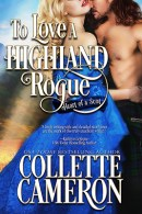 To Love a Highland Rogue, Heart of a Scot series, Sweet-to-Spicy Timeless Romance®